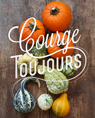 Courge  toujours !